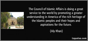 The Council of Islamic Affairs is doing a great service to the world ...