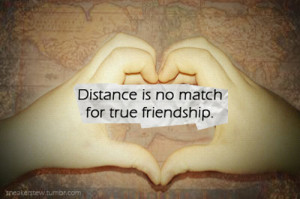 distance is no match for true friendship. result