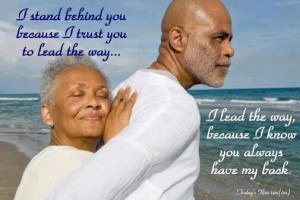 stand behind you because I trust you to lead the way...