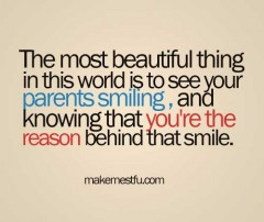 The most beautiful thing in this world is to see your parents smiling ...