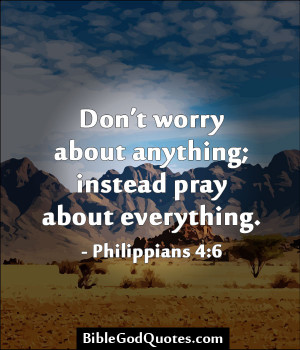 Don't Worry About Anything Instead Pray About Everything - Worry ...