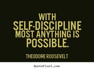 self discipline quotes with self discipline most anything is possible ...