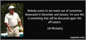... something that will be discussed again this off-season. - Al Michaels