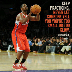 Quote by NBA player Chris Paul.