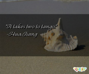 It takes two to tango. -Hua Jiang