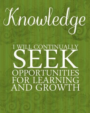 knowledge... I will continually seek opportunities for learning and ...