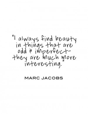 wekosh-beauty-quote-i-always-find-beauty-in-things-that-are-odd-and ...