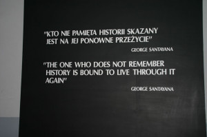 George Santayana quote at the Auschwitz Museum
