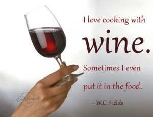 Food Quote: I love cooking with wine. Sometimes I... Food-(2)