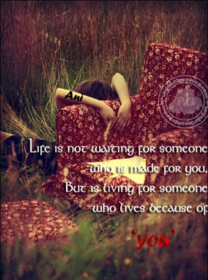 life-is-not-waiting-for-someone-who-is-made-for-you.jpg