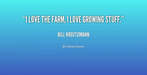 quote-Bill-Kreutzmann-i-love-the-farm-i-love-growing-192612.png