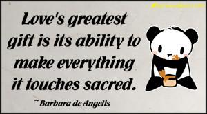 ... .Club-ability , love , sacred , gift , Barbara de Angelis