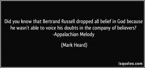 Did you know that Bertrand Russell dropped all belief in God because ...