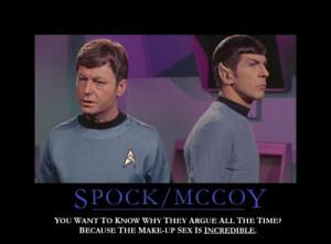 Spock: Nor I, myself.