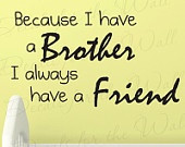 Because I Have Brother I Always Have Friend Boy Room Kid Baby Nursery ...
