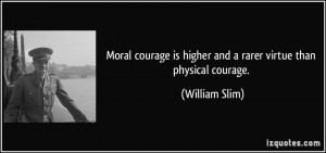 quote-moral-courage-is-higher-and-a-rarer-virtue-than-physical-courage ...