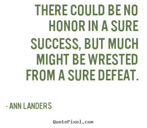 Military Quotes About Honor there could be no honor in a