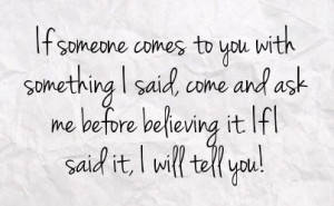 Don't believe everything you hear.....