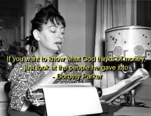 Dorothy parker, quotes, sayings, god, money, wisdom, best