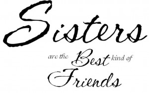Sisters are the best kind of friends: $13