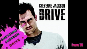 ... Out Drive, Cheyenne Jackson's FIRST Single HERE!!! | PerezHilton.com