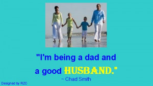 ... and a good husband.