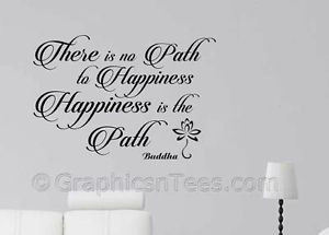 Buddha-Inspirational-Quote-Happiness-Is-The-Path-Family-Wall-Sticker