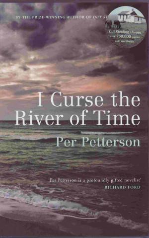 Per Petterson I Curse the River of Time