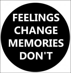 Feelings change