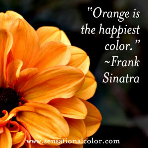Quotes About Color By Frank Sinatra - Orange is the happiest color ...