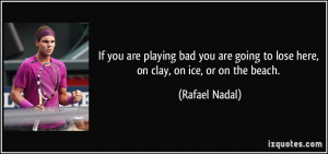 More Rafael Nadal Quotes
