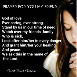 For Sick Friend Quotes ~ Prayer for sick friend.. | Quotes/Sayings ...