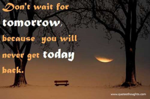 Motivational Quotes-Thoughts-Inspirational-Tomorrow-Today-Great-Nice