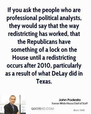 political analysts, they would say that the way redistricting ...