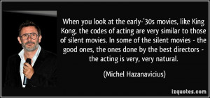 When you look at the early-'30s movies, like King Kong, the codes of ...