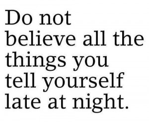 Tell Yourself Late At Night