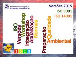 Workshop ATSG Versões 2015 da ISO 9001 e ISO 14001