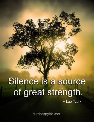 Inspirational Quote: Silence is a source of great strength