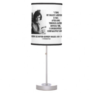 File Name : jacqueline_kennedy_comparatively_sane_quote_lamp ...