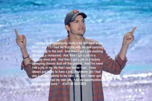 Ashton Kutcher's Brilliant Quotes