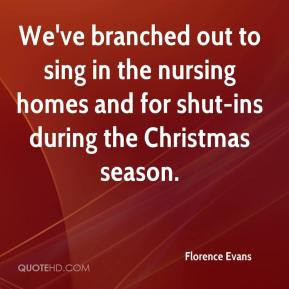 ... in the nursing homes and for shut-ins during the Christmas season