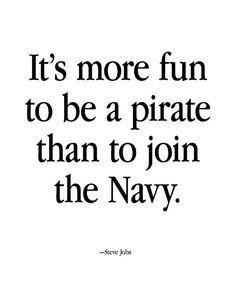 ... better more quotes 3 pirates life rebel quotes steve job steve jobs