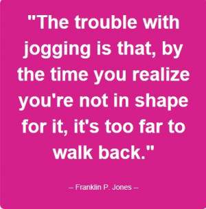 Please feel free to repin,comment and laugh. #jogging #quotes