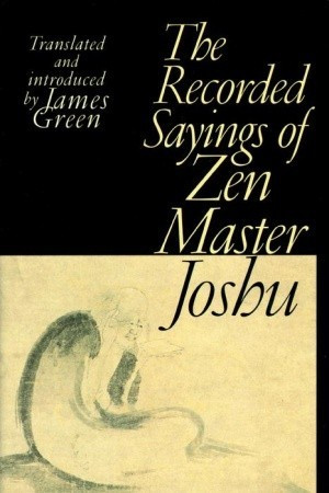 "... by marking ""Recorded Sayings of Zen Master Joshu"" as Want to Read"