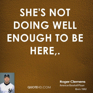 roger-clemens-quote-shes-not-doing-well-enough-to-be-here.jpg