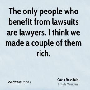 Gavin Rossdale - The only people who benefit from lawsuits are lawyers ...