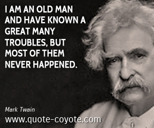 ... man quotes old quotes great quotes trouble quotes life quotes wise