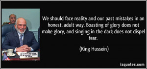 We should face reality and our past mistakes in an honest, adult way ...