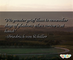 No greater grief than to remember days