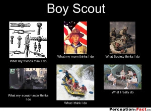 frabz-Boy-Scout-What-my-friends-think-I-do-What-my-mom-thinks-I-do-Wha ...
